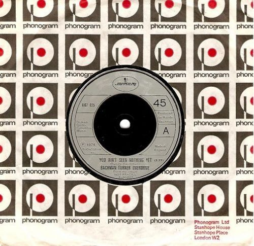 BACHMAN-TURNER OVERDRIVE You Ain't Seen Nothing Yet Vinyl Record 7 Inch Mercury 1974.